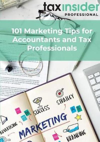 101 Marketing Tips for Accountants and Tax Professionals - Tax Insider