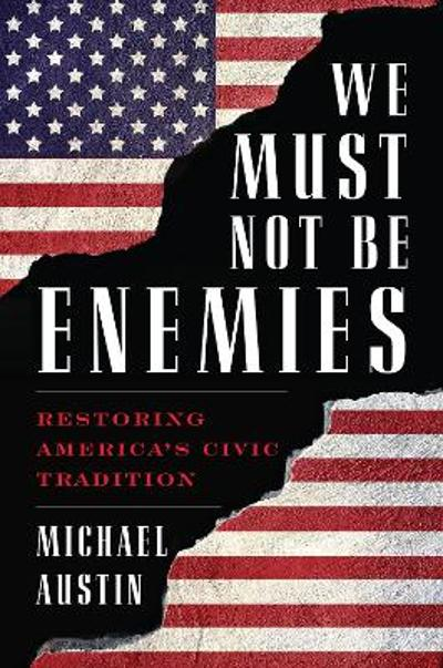 We Must Not Be Enemies - Michael Austin