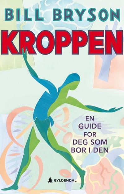 Kroppen : En guide for deg som bor i den - Bill Bryson