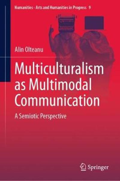 Multiculturalism as Multimodal Communication - Alin Olteanu