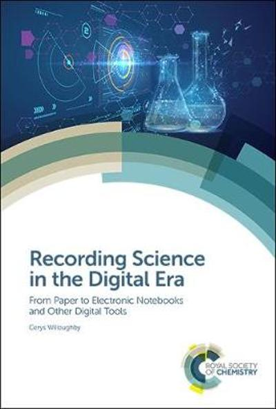 Recording Science in the Digital Era - Cerys Willoughby