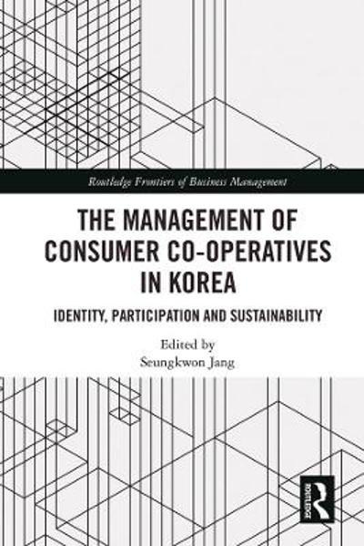 The Management of Consumer Co-Operatives in Korea - Seungkwon Jang