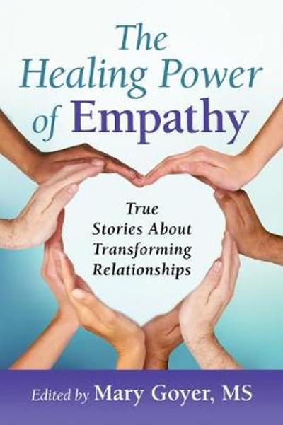 The Healing Power of Empathy - Mary Goyer