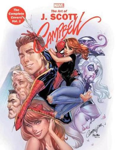 Marvel Monograph: The Art Of J. Scott Campbell - The Complete Covers Vol. 1 - J. Scott Campbell