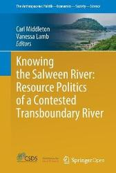 Knowing the Salween River: Resource Politics of a Contested Transboundary River - Carl Middleton Vanessa Lamb