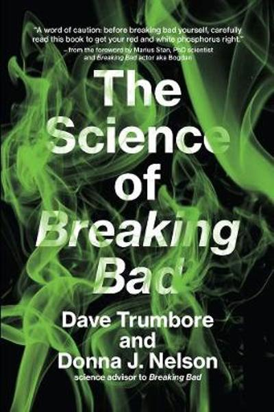 The Science of Breaking Bad - Dave Trumbore