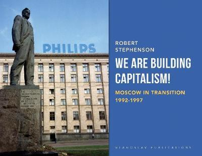 We Are Building Capitalism! - Robert Stephenson