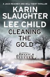 Cleaning the Gold - Karin Slaughter Lee Child
