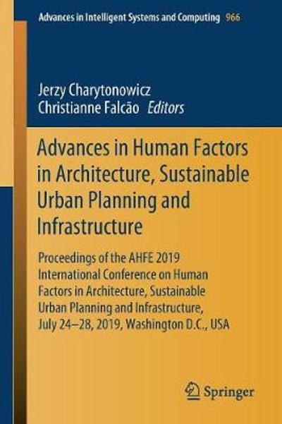 Advances in Human Factors in Architecture, Sustainable Urban Planning and Infrastructure - Jerzy Charytonowicz