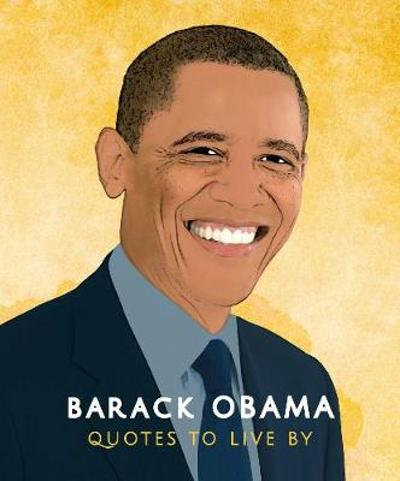 Barack Obama: Quotes to Live By -