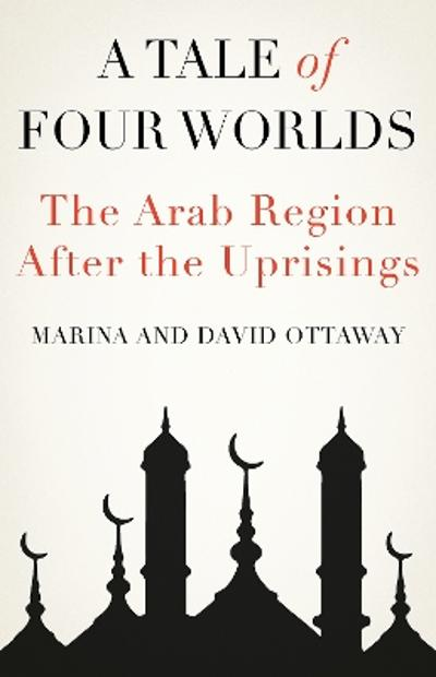 A Tale of Four Worlds - Marina Ottaway
