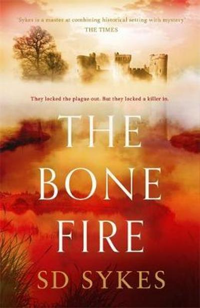 The Bone Fire - S D Sykes