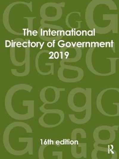 The International Directory of Government 2019 - Europa Publications