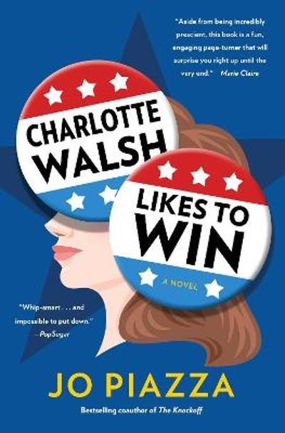 Charlotte Walsh Likes To Win - Jo Piazza