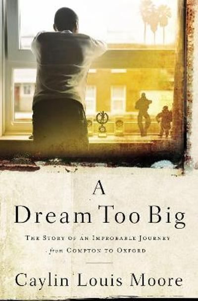 A Dream Too Big - Caylin Louis Moore