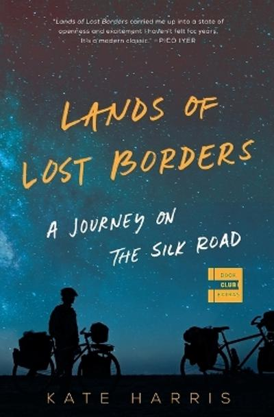 Lands of Lost Borders - Kate Harris