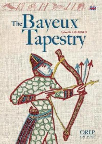 The Bayeux Tapestry - Sylvette Lemagnen