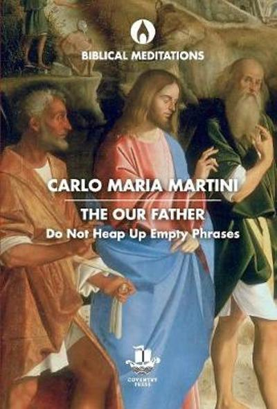 The Our Father - Carlo Maria Martini