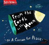 From the Earth to the Moon - Jules  Verne Iris  Samartzi Antonis Papatheodoulou