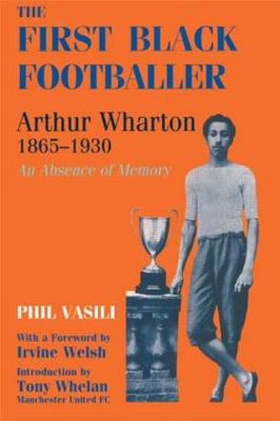 The First Black Footballer - Phil Vasili