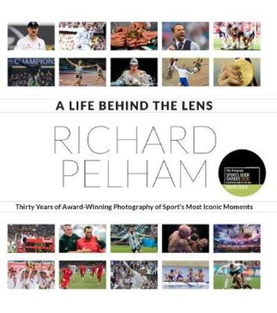A Life Behind the Lens - Richard Pelham