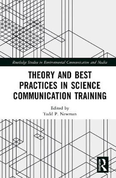 Theory and Best Practices in Science Communication Training - Todd P. Newman
