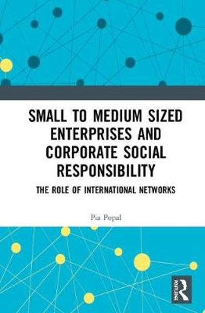 Small to Medium Sized Enterprises and Corporate Social Responsibility - Pia Popal
