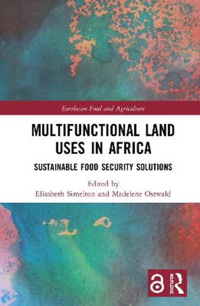 Multifunctional Land Uses in Africa (Open Access) - Elisabeth Simelton
