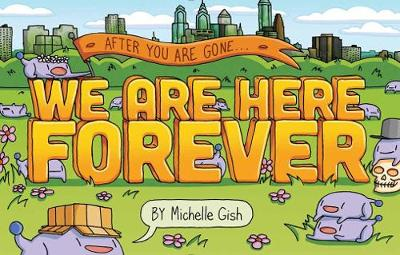 We Are Here Forever - Michelle Gish