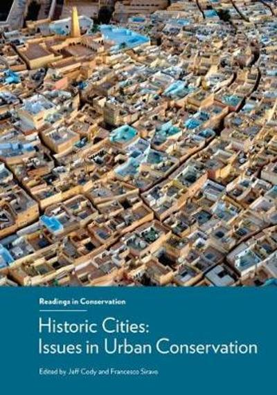 Historic Cities - Issues in Urban Conservation - Jeff Cody