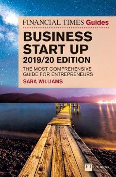 The Financial Times Guide to Business Start Up 2019/20 - Sara Williams