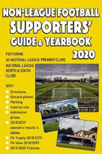 Non-League Football Supporters' Guide & Yearbook 2020 - Steve Askew