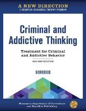 A New Direction: Criminal and Addictive Thinking Workbook - Minnesota Department of Corrections & Hazelden Publishing