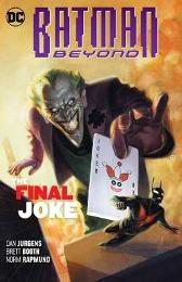 Batman Beyond Volume 5: The Final Joke - Dan Jurgens Will Conrad