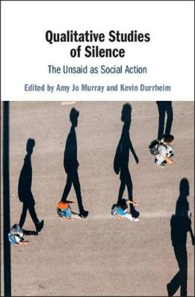 Qualitative Studies of Silence - Amy Jo Murray