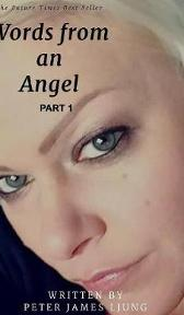 Words from an angelPart 1 - Peter James Ljung