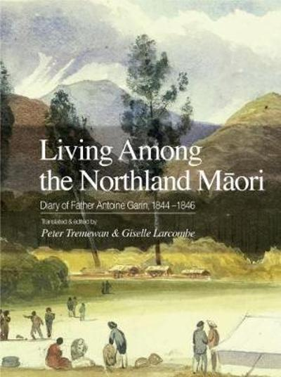 Living Among the Northland Maori - Peter Tremewan