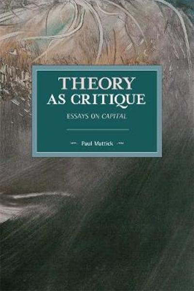 Theory as Critique - Paul Mattick