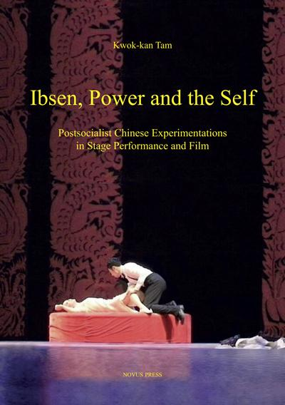 Ibsen, power and the self - Kwok-kan Tam