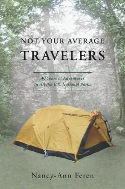 Not Your Average Travelers - Nancy-Ann Feren