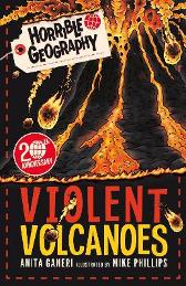 Horrible Geography: Violent Volcanoes (Reloaded) - Anita Ganeri Mike Phillips