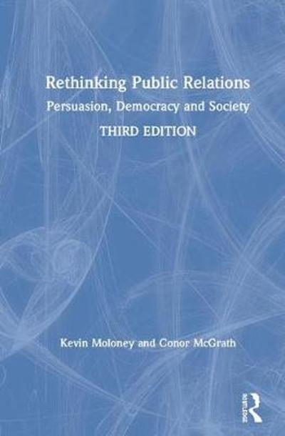 Rethinking Public Relations - Kevin Moloney