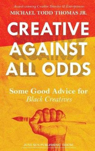 Creative Against All Odds - Michael Todd Thomas