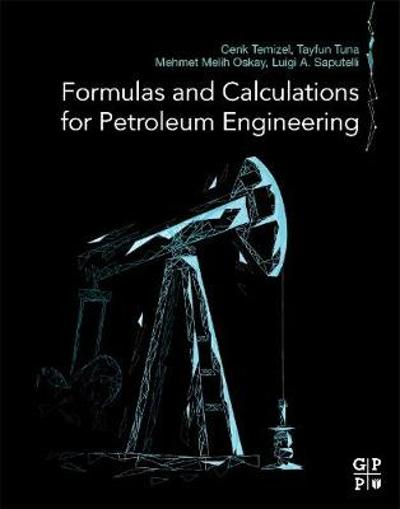 Formulas and Calculations for Petroleum Engineering - Cenk Temizel