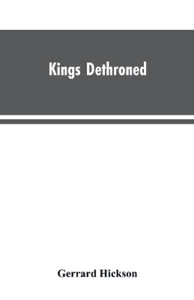 Kings Dethroned - Gerrard Hickson