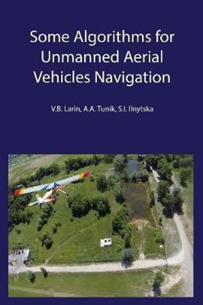 Some Algorithms for Unmanned Aerial Vehicles Navigation - Vladimir Larin