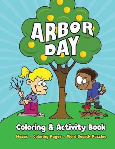 Arbor Day Coloring & Activity Book - Big Blue World Books