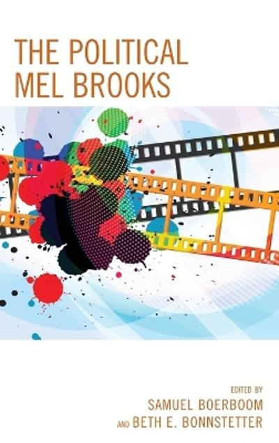 The Political Mel Brooks - Samuel Boerboom