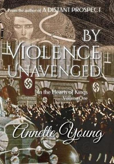 By Violence Unavenged - Annette Young