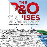 The P&O Cruises Colouring Book - Chris Frame Rachelle Cross Rob Henderson Doug Cremer